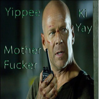 Die hard yippy kay mother fucker opinion you